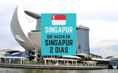 Que hacer en singapur en dos dias 2019
