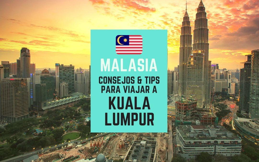 Consejos para viajar a Kuala Lumpur